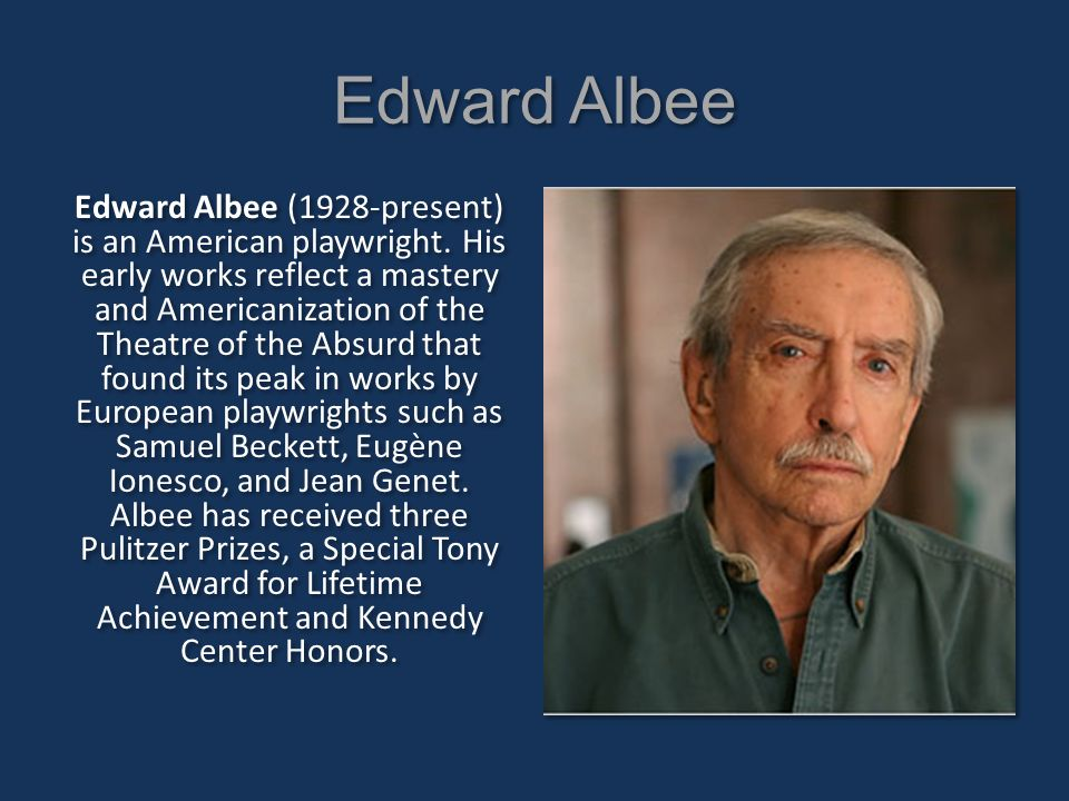 the life and career of edward albee the master of theatre of the absurd The american dream & the zoo story has 7,428 ratings and 133 reviews pulitzer prize-winning author edward albee is one of our most important american playwrights albee touches on the idiosyncracies of the theatre of the absurd.