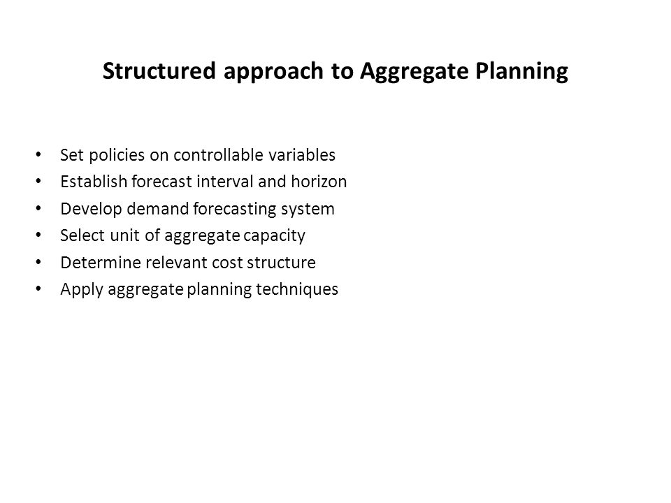 developing an aggregate capacity plan essay Aggregate planning available capacity 02460 50 50 10 12 14 16 0 350 150 50 75 75 - 111315 0 300 300 - - 12 14 0 350 350 demand 1050 excess capacity ending `aggregate units are not actually produced, so the plan should consider individual products `disaggregation.
