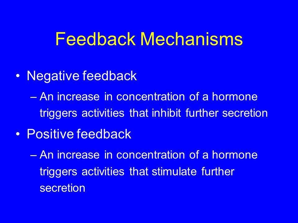 Feedback Mechanisms Negative feedback Positive feedback