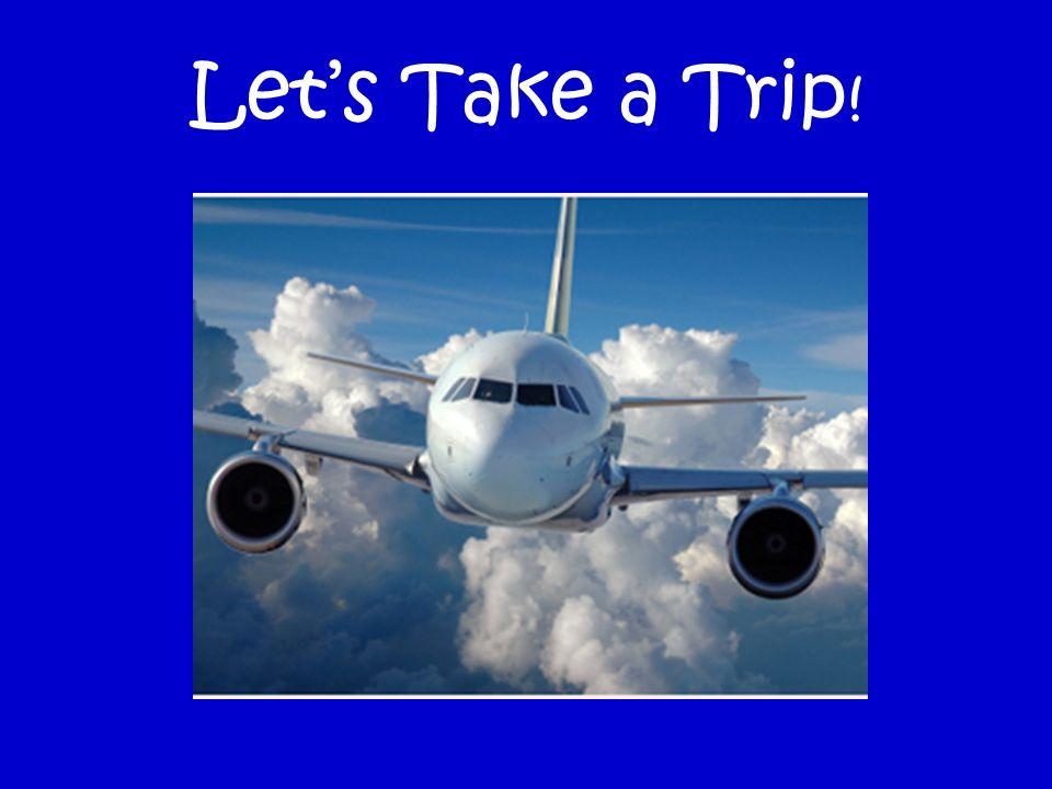 Let's Take a Trip!