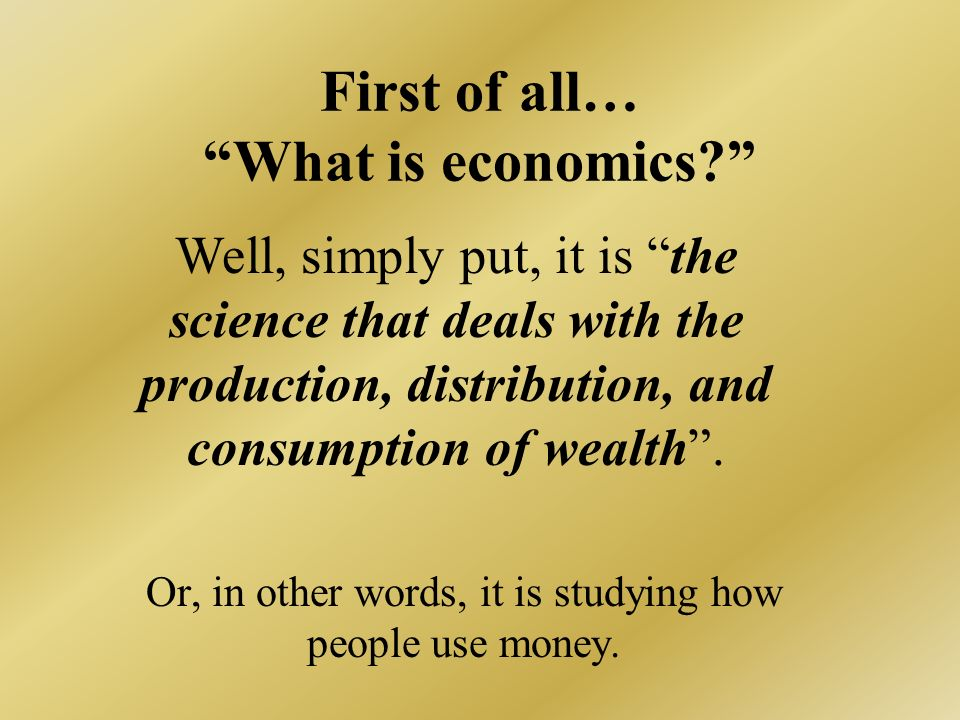 First of all… What is economics
