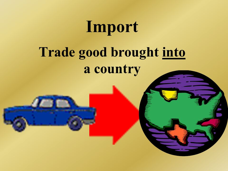 Trade good brought into a country