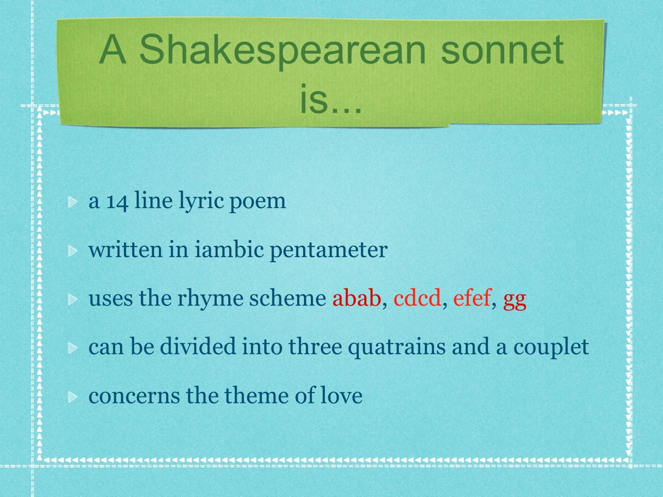 A Shakespearean sonnet is...