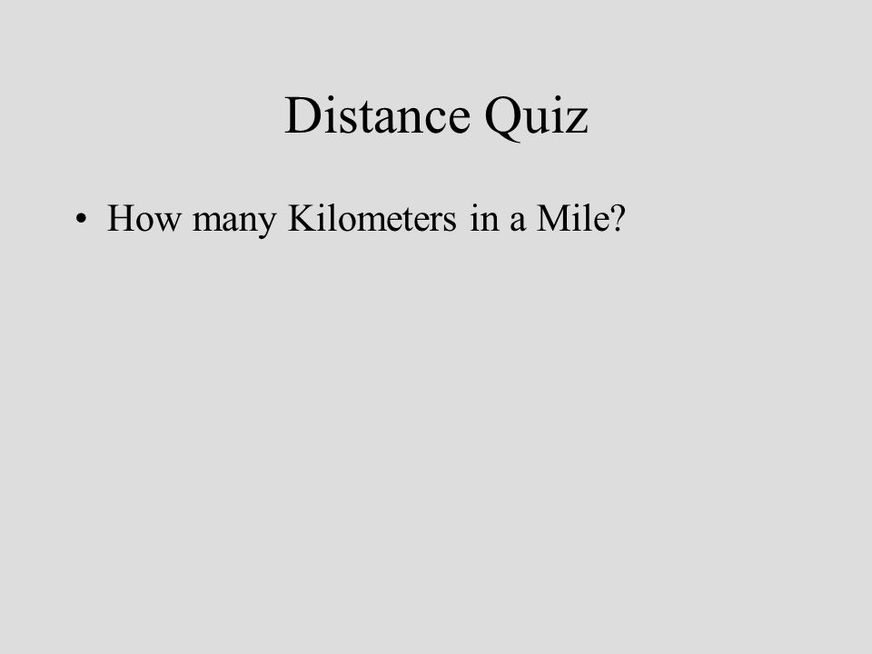 Distance Quiz How many Kilometers in a Mile