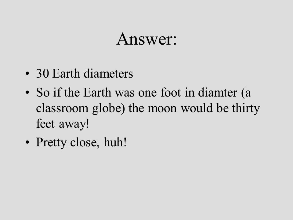 Answer: 30 Earth diameters