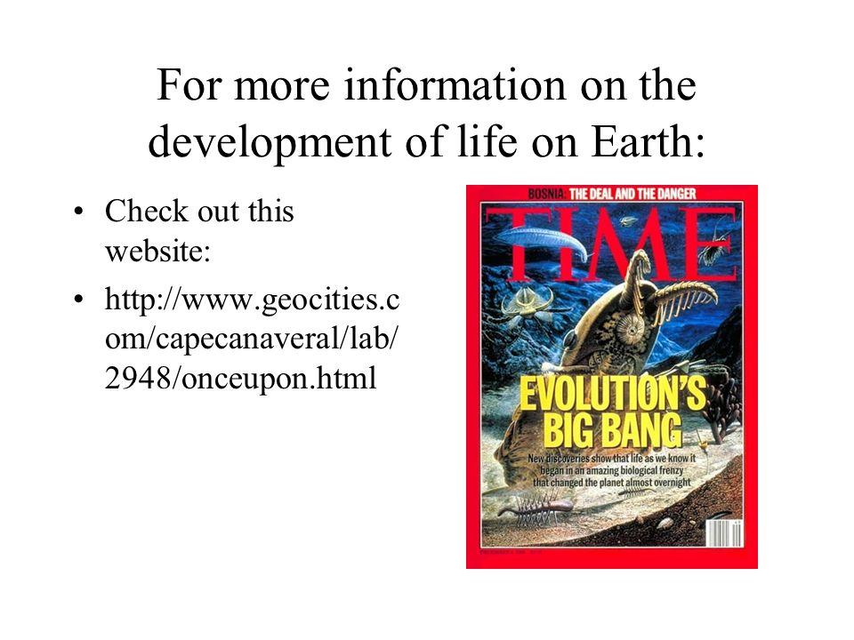 For more information on the development of life on Earth: