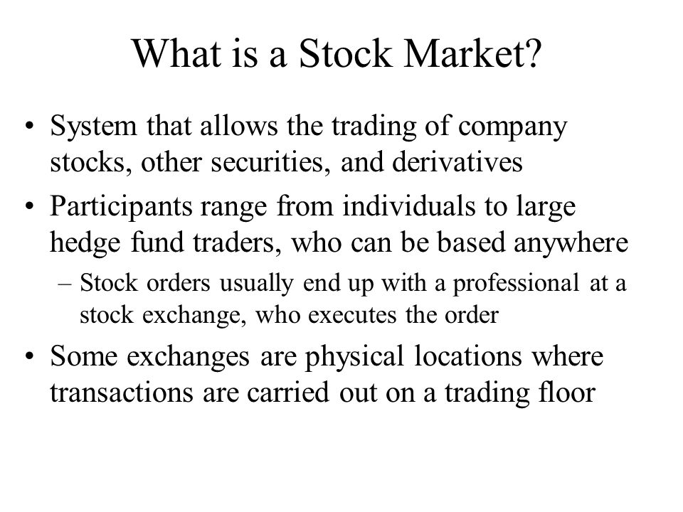 What is a Stock Market System that allows the trading of company stocks, other securities, and derivatives.