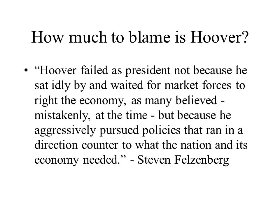 How much to blame is Hoover