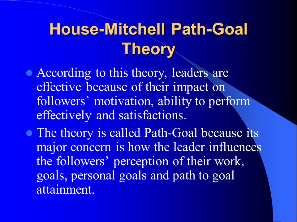the impact of path goal leadership styles Start studying path goal theory management and lead chapt leadership behaviors of path goal characteristics affect the impact of leadership on.