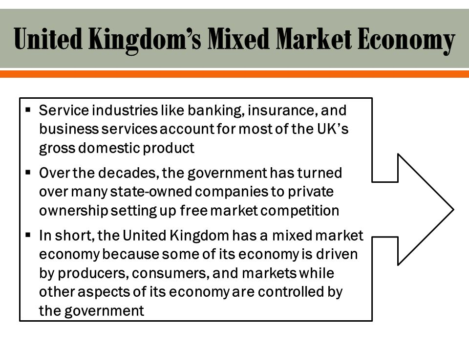 uk as a mixed economy In the light of the change that have occurred in the structure of the uk economy in the recent years, discuss better is it still correct to describe uk economy as a mixed economy generally, the british economy is also known as the anglo-saxon economy and is the second largest economy in europe after germany.