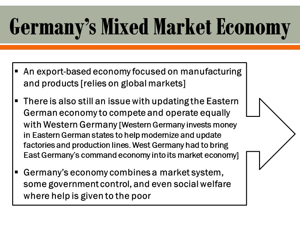 an overview of germanys economic system Economy - overview: russia has undergone significant changes since the collapse of the soviet union, moving from a centrally planned economy towards a more market-based system both economic growth and reform have stalled in recent years, however, and russia remains a predominantly statist economy with a high concentration of wealth.