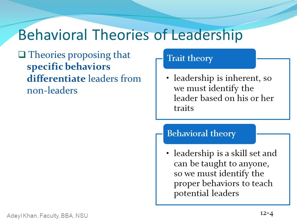 behavioral theories of leadership In this model, leadership behavior becomes a function not only of the characteristics of the leader the neo-emergent leadership theory.