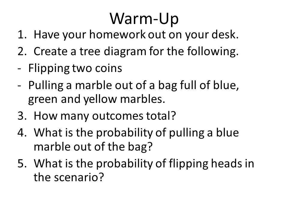 Warm-Up Have your homework out on your desk.