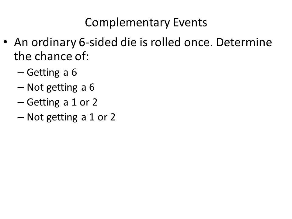 An ordinary 6-sided die is rolled once. Determine the chance of: