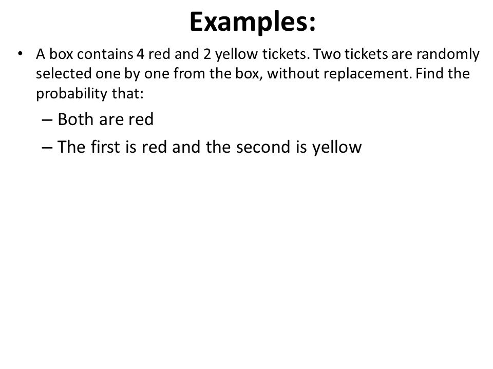 Examples: Both are red The first is red and the second is yellow