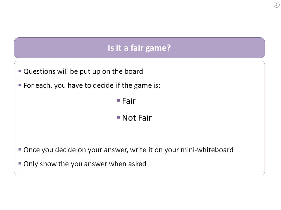 Is it a fair game Fair Not Fair Questions will be put up on the board