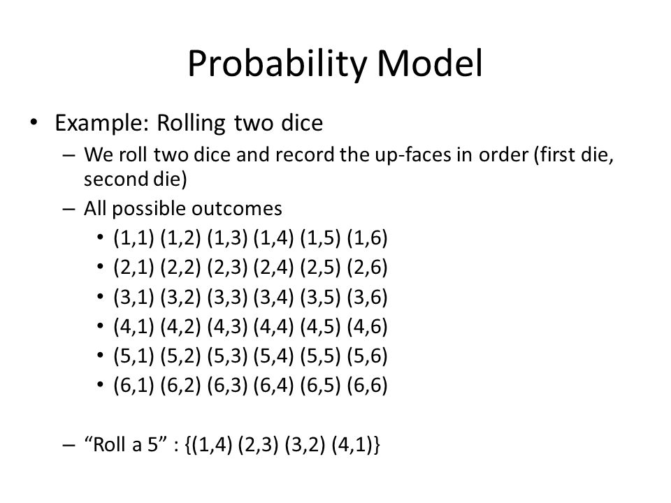 Probability Model Example: Rolling two dice