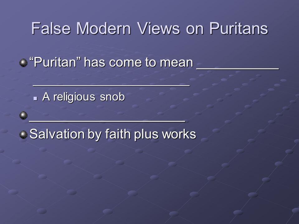 False Modern Views on Puritans