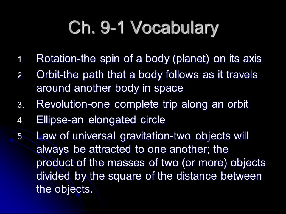 Ch. 9-1 Vocabulary Rotation-the spin of a body (planet) on its axis
