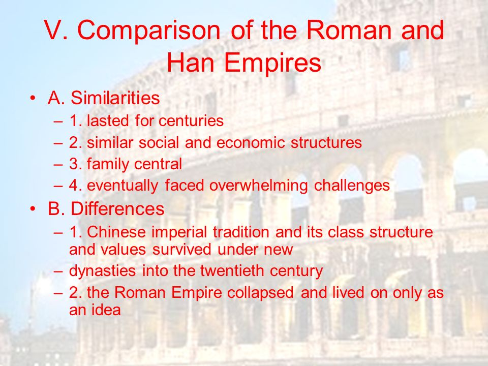rome and han empires Fall of the classical roman, han, and gupta empires fall of the roman empire the roman empire was established in 31bce by augustus there are many theories as to what lead to the final demise of the empire.