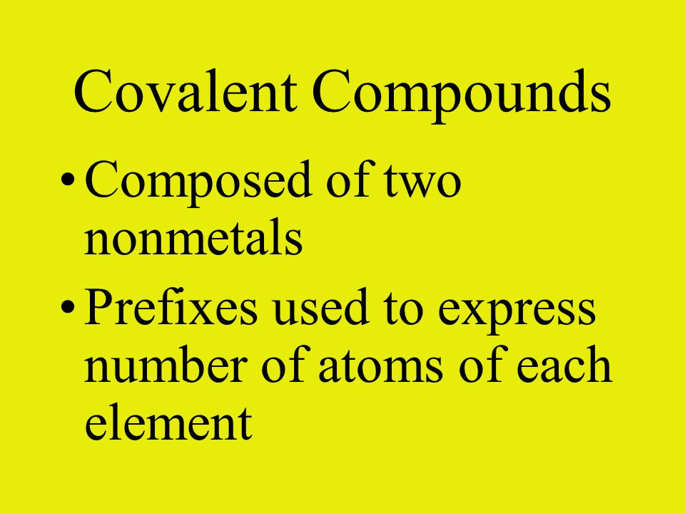 Covalent Compounds Composed of two nonmetals