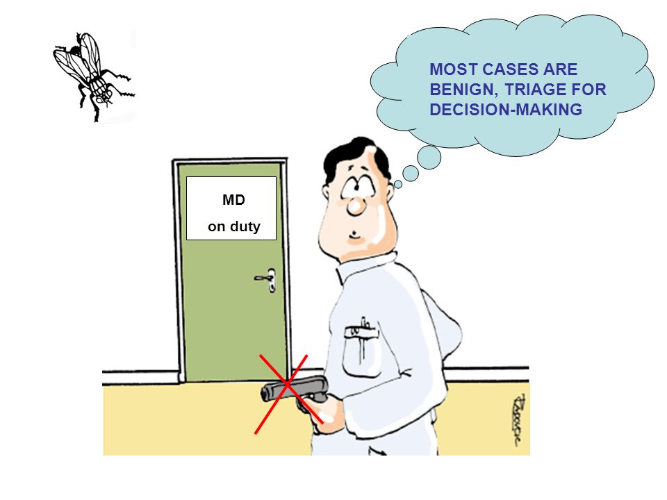 MOST CASES ARE BENIGN, TRIAGE FOR DECISION-MAKING
