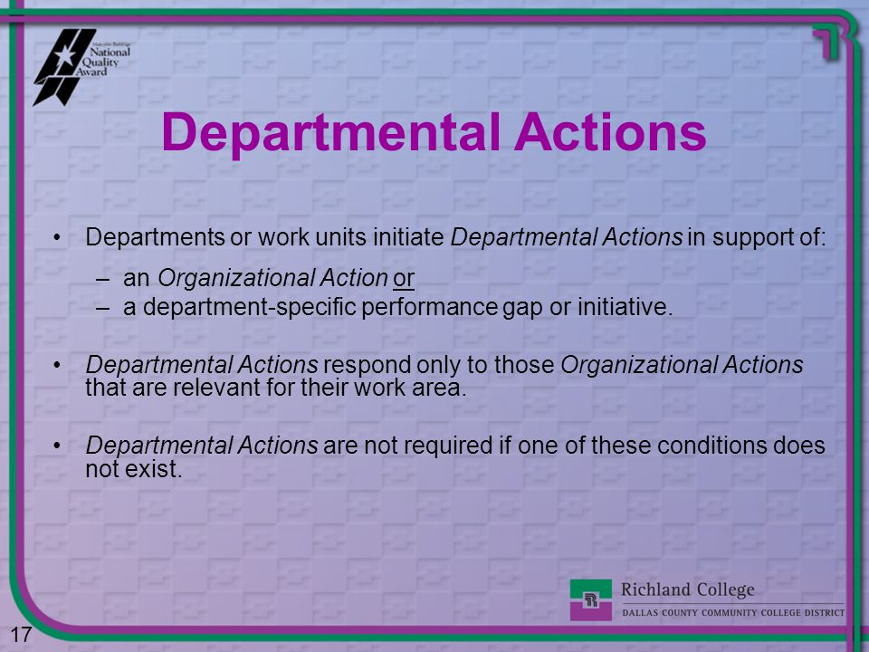 Departmental Actions Departments or work units initiate Departmental Actions in support of: an Organizational Action or.