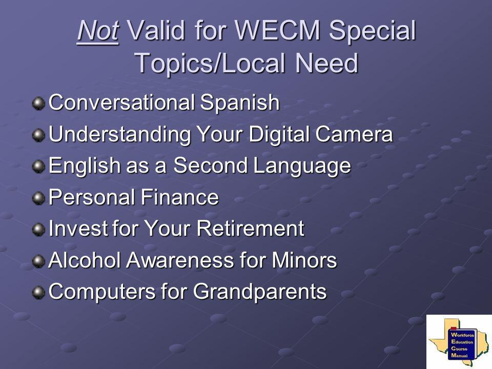 Not Valid for WECM Special Topics/Local Need