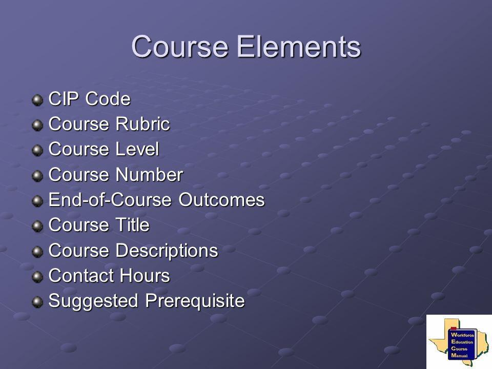 Course Elements CIP Code Course Rubric Course Level Course Number
