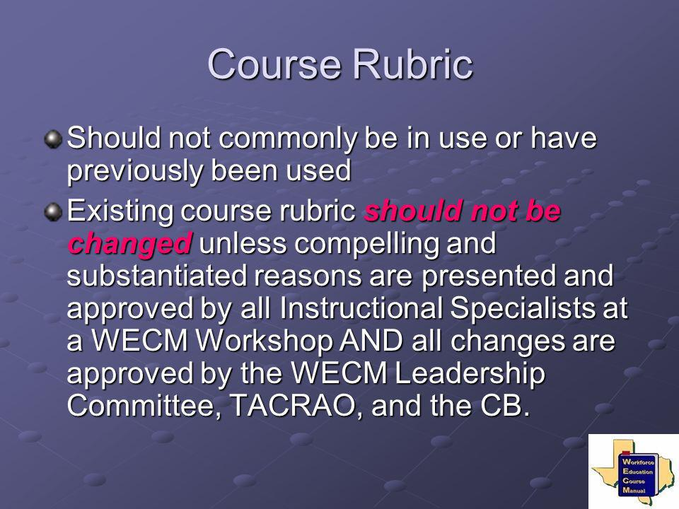 Course Rubric Should not commonly be in use or have previously been used.