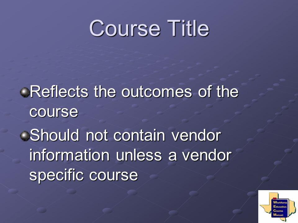 Course Title Reflects the outcomes of the course