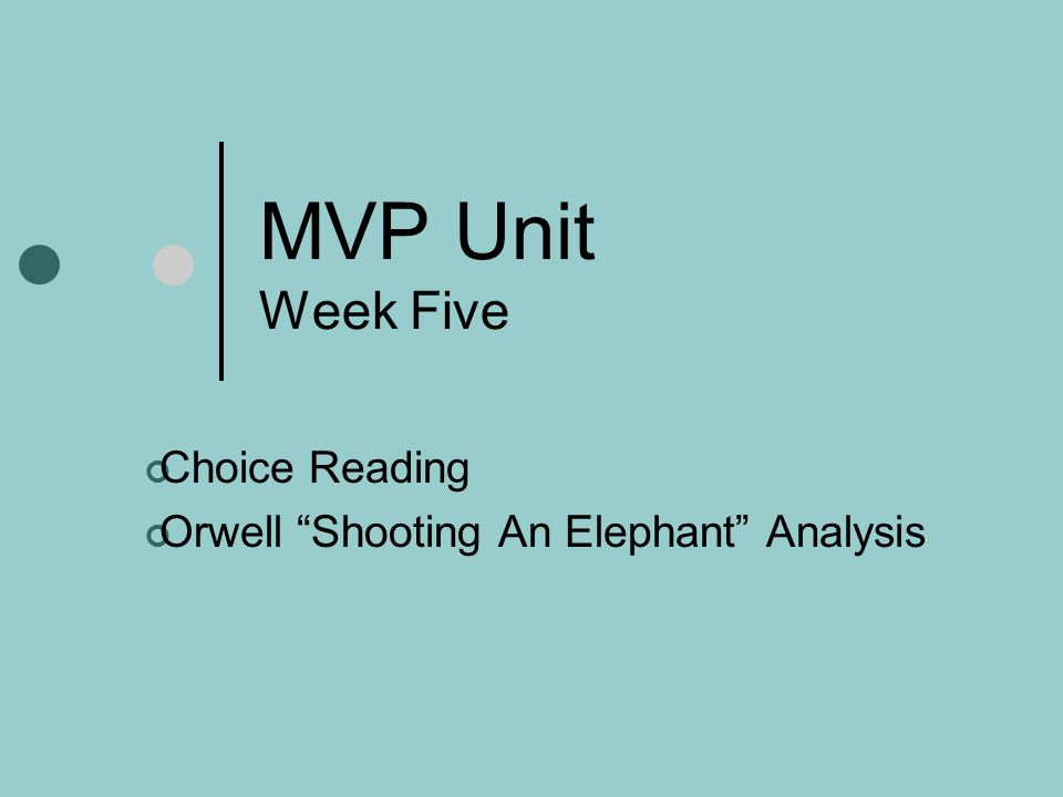 an analysis of orwells shooting an Index terms—postcolonialism, edward said, orientalism, orwell, the self and  the other,  a a plot summary and commentary on shooting an elephant.