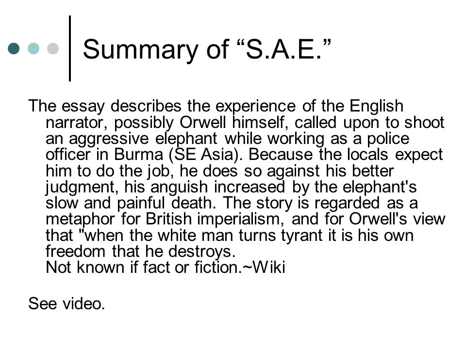 "choice reading orwell ""shooting an elephant"" analysis ppt  george orwell 6 summary"