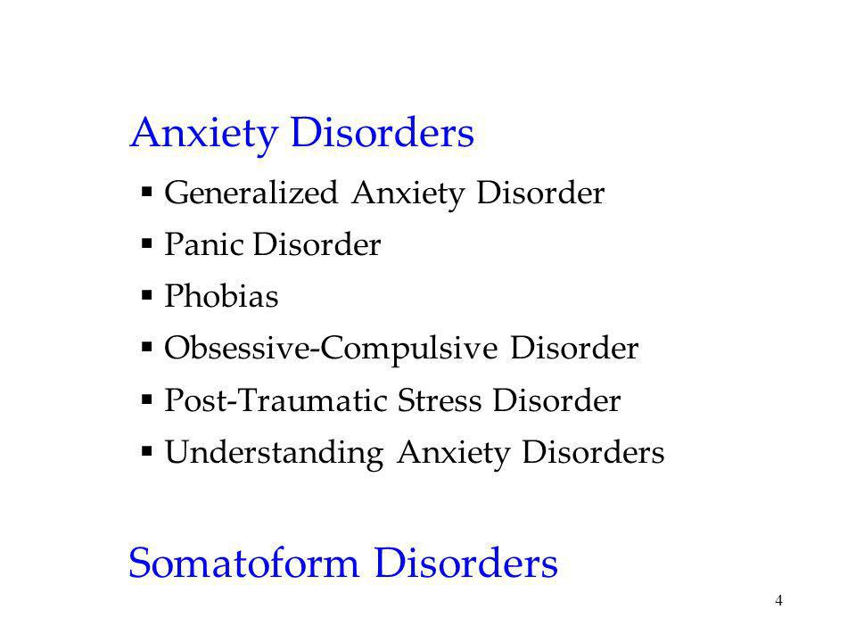 Anxiety Disorders Somatoform Disorders Generalized Anxiety Disorder
