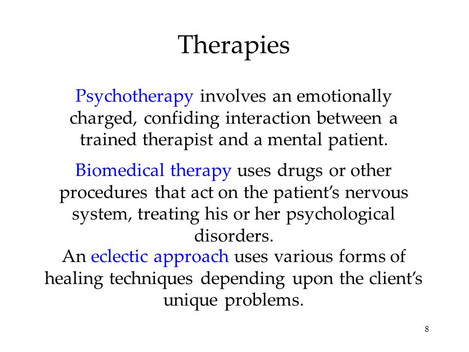 TherapiesPsychotherapy involves an emotionally charged, confiding interaction between a trained therapist and a mental patient.