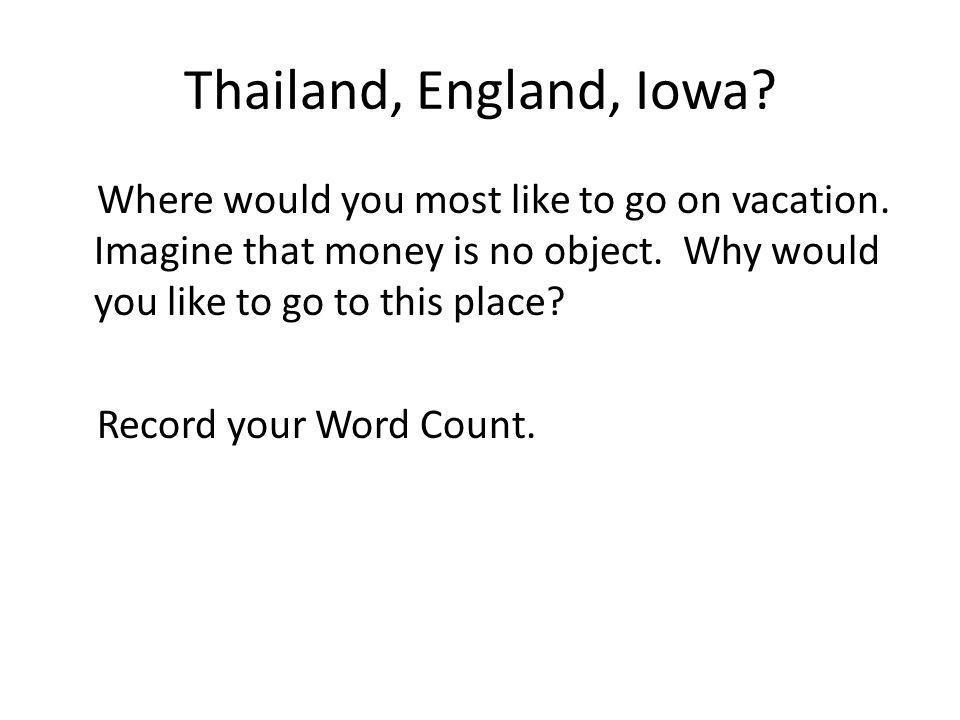 Thailand, England, Iowa
