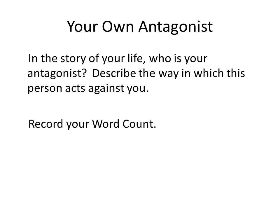 Your Own Antagonist