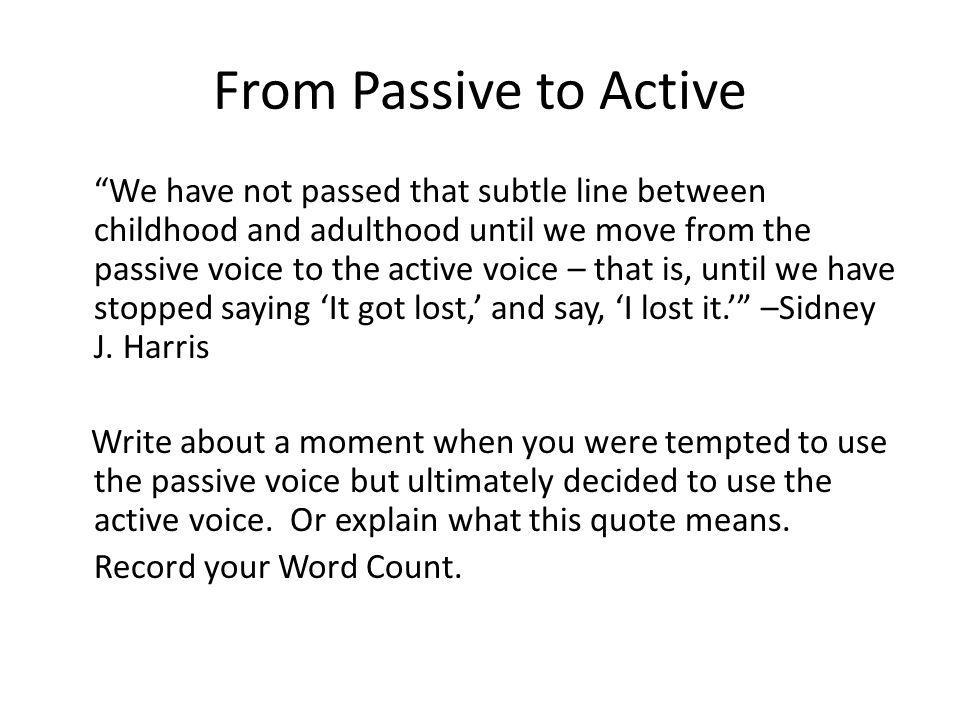 From Passive to Active