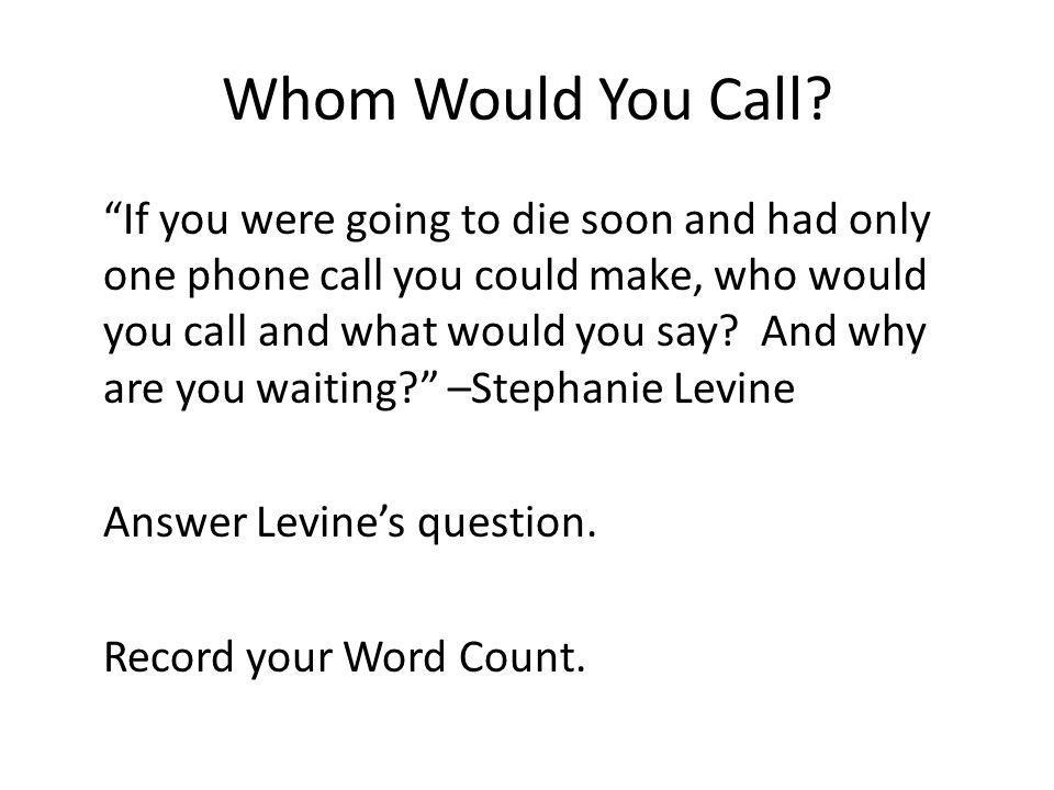 Whom Would You Call
