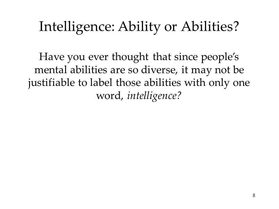 Intelligence: Ability or Abilities