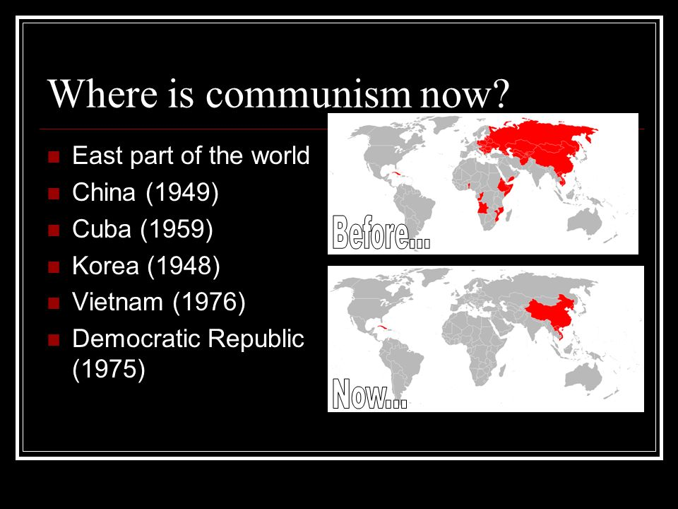 Where is communism now East part of the world China (1949)