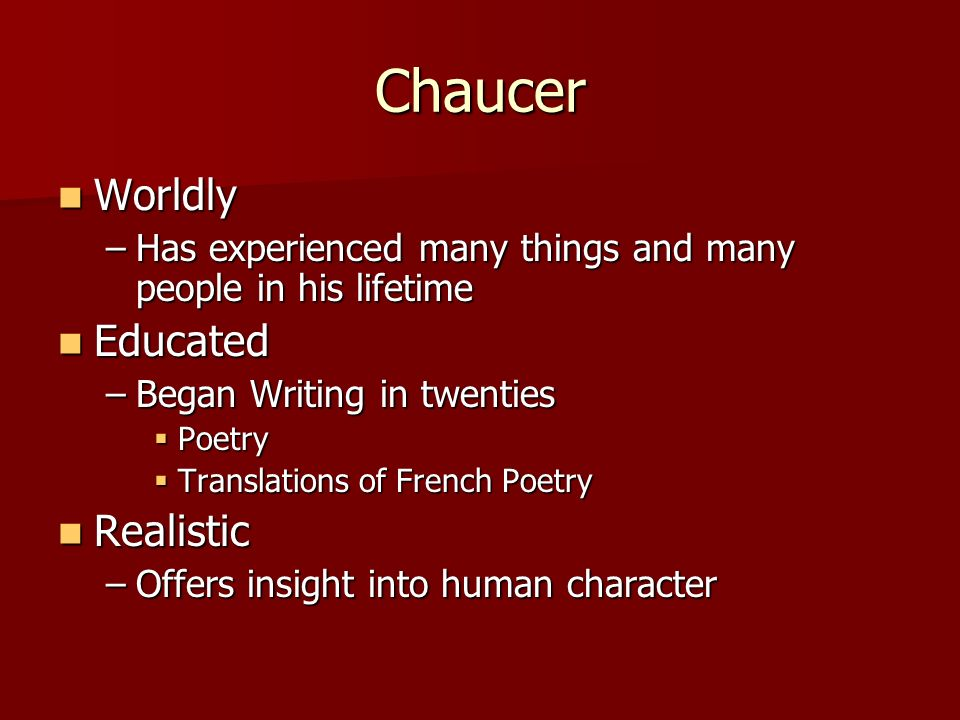 Chaucer Worldly Educated Realistic