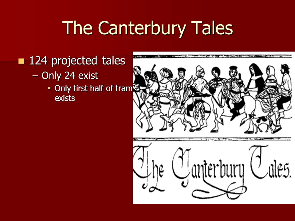 The Canterbury Tales 124 projected tales Only 24 exist