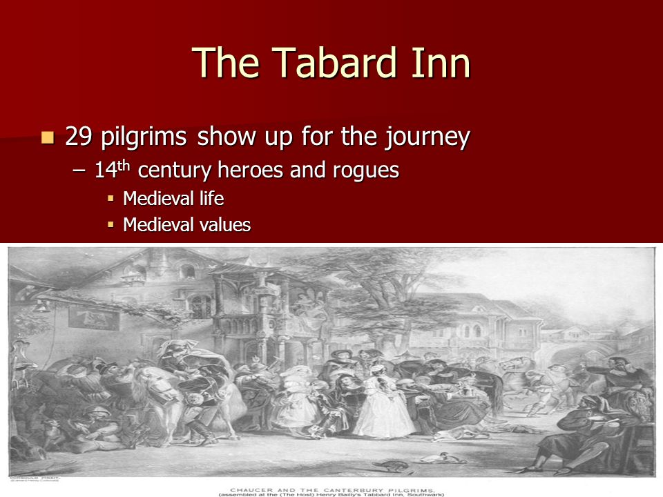 The Tabard Inn 29 pilgrims show up for the journey
