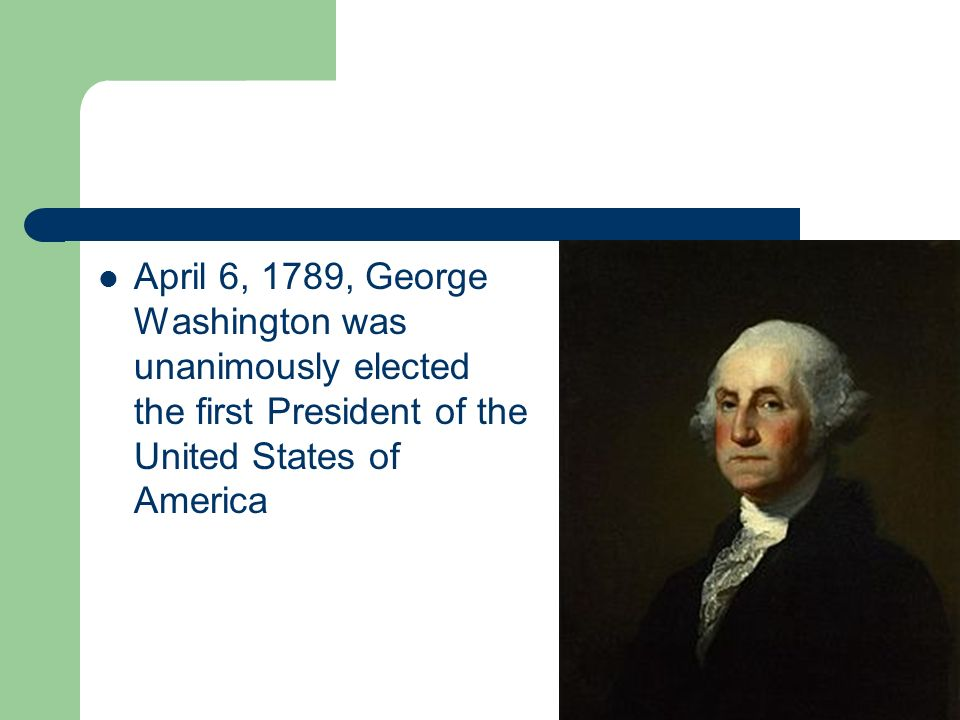 george washington elected the first president George washington was known as the father of our country and was  unanimously elected the first president of the united states (1789-1797) he was .