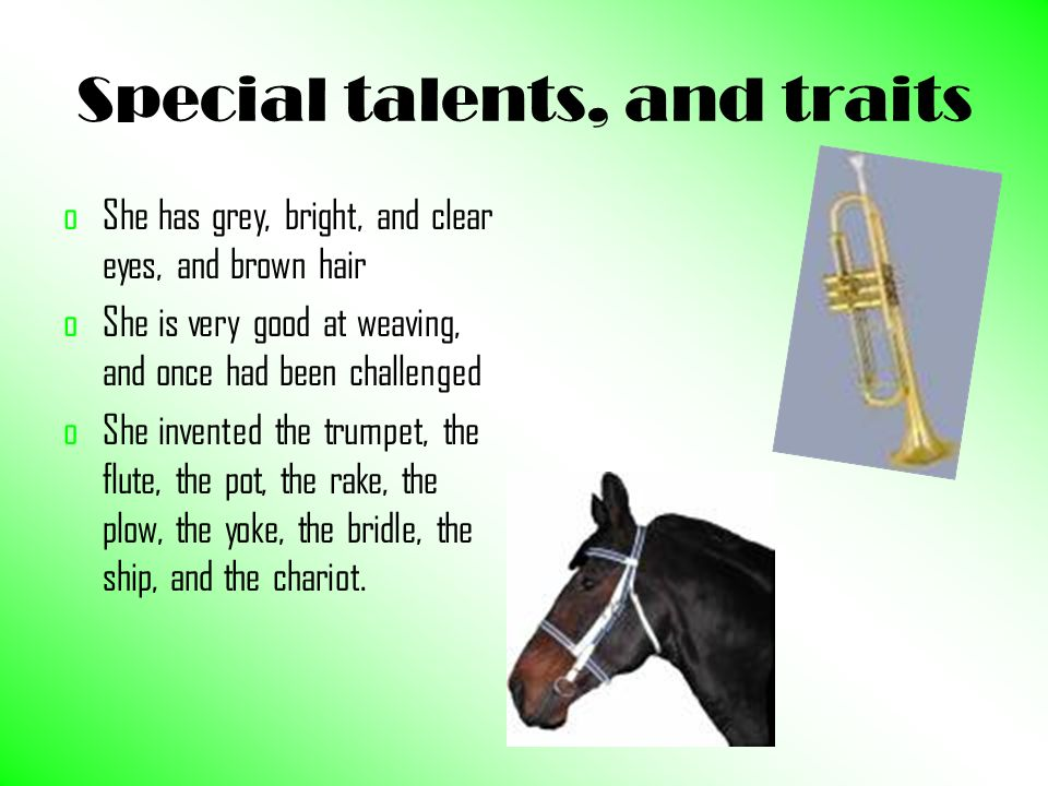 Special talents, and traits