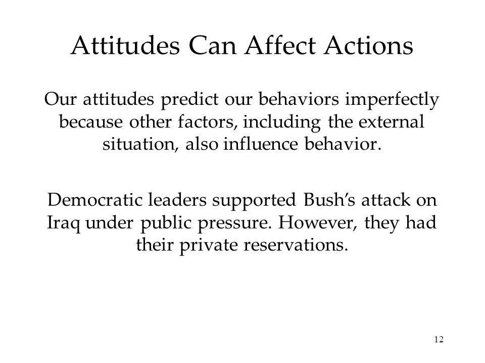 Attitudes Can Affect Actions