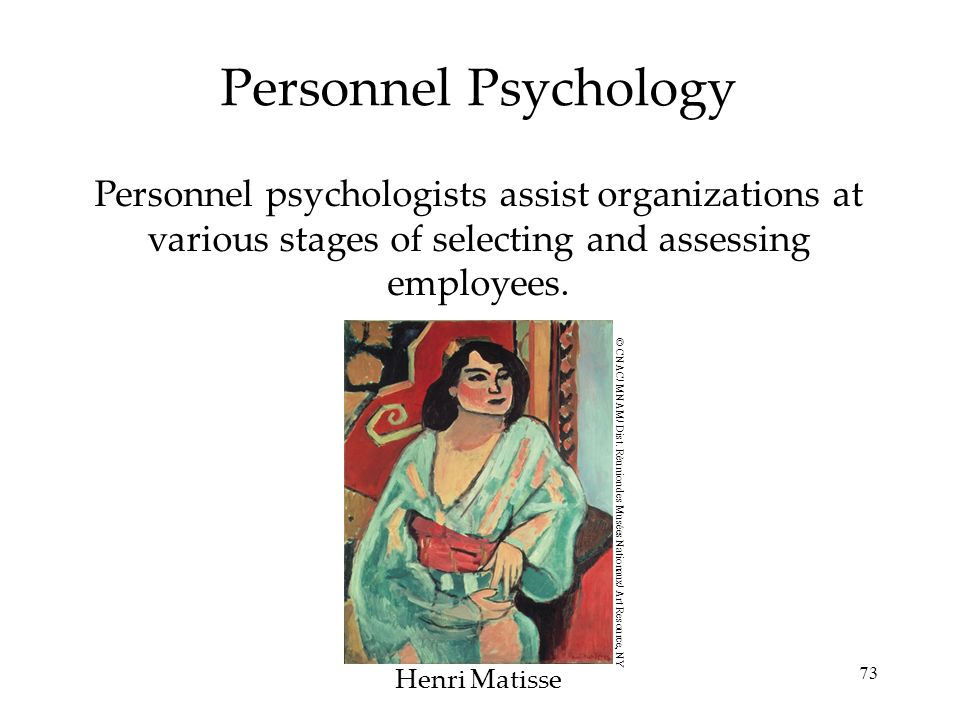 Personnel Psychology Personnel psychologists assist organizations at various stages of selecting and assessing employees.