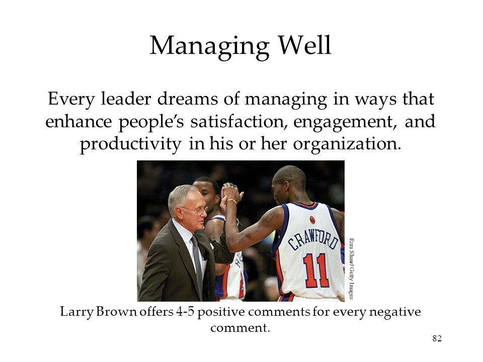 Larry Brown offers 4-5 positive comments for every negative comment.