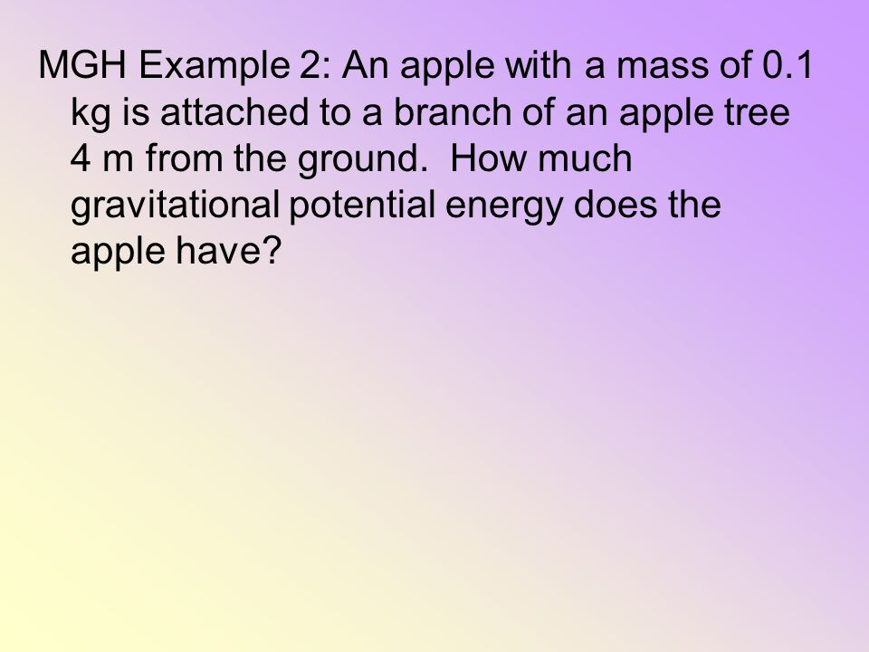 MGH Example 2: An apple with a mass of 0